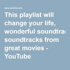 This playlist will change your life, wonderful soundtracks from great movies - YouTube
