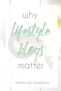 Frustrated with everyone telling you that you need to have a niche to be a successful blogger? It's okay if you want to write about more than one topic; here is why your lifestyle blog matters! // www.heytherechelsie.com/why-lifestyle-blogs-matter/