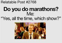 Yep. I do marathons all the time