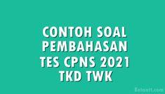 Contoh Soal dan Pembahasan Tes CPNS 2021 TKD TWK Dan