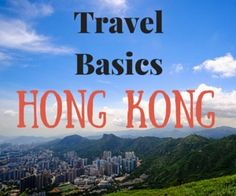 Hong Kong is much more than a modern metropolis. Here is a quick overview for those visiting Hong Kong for the first time.
