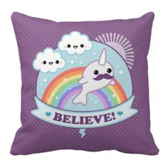 1a527ce7779 Believe in Narwhals Throw Pillows. words cannot describe my love for this  cushion Rainbow Unicorn