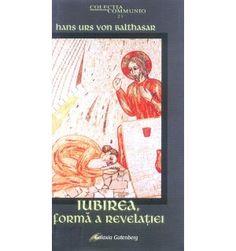 Iubirea, formă a revelaţiei Cover, Books, Art, Livros, Art Background, Libros, Kunst, Book, Gcse Art