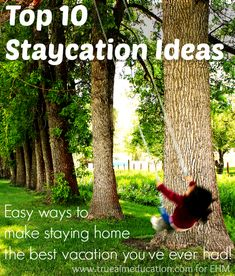 Top 10 Staycation Ideas.  You'll love staying in town for your next vacation!
