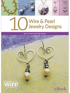 10 Wire and Pearl Jewelry Designs (eBook) | InterweaveStore.com