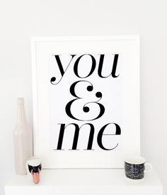 you and me  love quote poster print Typography by mottosprint
