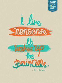 "NONSENSE  ""I like nonsense. It wakes up the brain cells."" - Dr. Seuss    Adobe Ideas x Adobe Photoshop as usual, using no font. Pen tool x Brush.    Adios,  Eugenia Clara  @eugeniaclara"