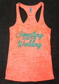 Sweating For The Wedding Bride Tank Top Racerback Gym Running Workout You Choose Size & Colors on Etsy, $24.00