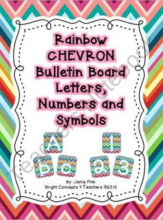 Teachers Notebook-This set of rainbow chevron letters, numbers and symbols will help you personalize and enhance all your bulletin board displays.