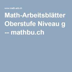 Math-Arbeitsblätter Oberstufe Niveau g -- mathbu.ch
