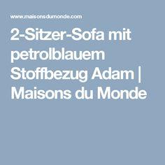 2-Sitzer-Sofa mit petrolblauem Stoffbezug Adam | Maisons du Monde