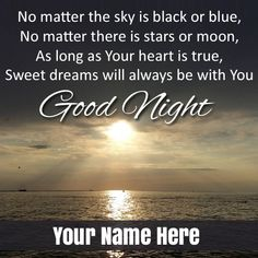 Create Whatsapp Status For Good Night Wishes With Name.Print Name on Sweet Dreams Card.Beautiful Sunset Greeting For Sweet Dreams Quote Image With Friend Name Good Night Wishes, Good Night Sweet Dreams, Name Pictures, Editing Pictures, Onam Wishes, Sweet Dream Quotes, Happy Onam, Online Photo Editing, Good Night Image
