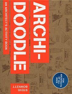 Archidoodle: The Architect's Activity Book by Steve Bowkett http://www.amazon.com/dp/1780673213/ref=cm_sw_r_pi_dp_2jkAub089VSR8