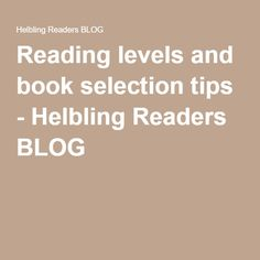 Reading levels and book selection tips - Helbling Readers BLOG