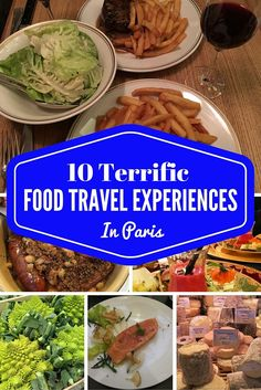 10 Terrific Food Travel Experiences in Paris.