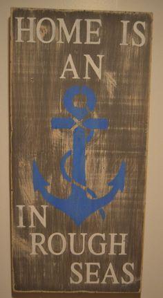 HOME IS AN ANCHOR IN ROUGH SEAS Wood Sign Nautical Ocean Beach Decor by CoastalLivingDesigns $49.00 on Etsy https://www.etsy.com/listing/236377292/wood-anchor-sign-nautical-ocean-blue