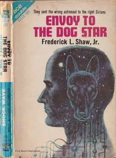 Ace Double G-614: Envoy to the Dog Starby Frederick L. Shaw, Jr., 1967. Cover art by LloydBirmingham.