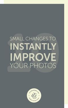 10 small changes that will instantly improve your photography.Are you a little disappointed with the photos you're taking, but don't know what you're doing wrong?You'd be surprised at how a few small changes can instantly improve your photography. It doesn't matter if you use a DSLR or a phone,these 10 tips will help you make better use of the camera you've got. itsorganised.com
