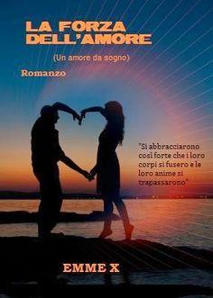 """Romanzi rosa contemporanei di Emme X: TIZIANA SIBILLA commenta: """"La forza dell'amore"""" di..."""