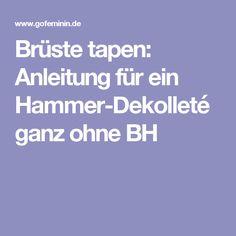 Brüste tapen: Anleitung für ein Hammer-Dekolleté ganz ohne BH