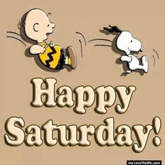 Snoopy And Charlie Brown Happy Saturday Quote charlie brown snoopy saturday saturday quotes happy saturday saturday quote happy saturday quotes quotes for saturday cute saturday quotes snoopy sarurday quotes Happy Saturday Images, Happy Saturday Quotes, Saturday Greetings, Good Saturday, Happy Quotes, Thursday Quotes, Sunday, Saturday Pictures, Funny Quotes