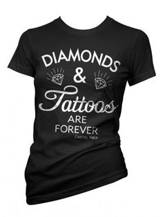 Women's Diamonds and Tattoos are Forever Tee by Cartel Ink (Inkedshop.com)
