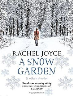 Buy A Snow Garden and Other Stories by Rachel Joyce at Mighty Ape NZ. Seven stories to span the Christmas holidays- A Faraway Smell of Lemon- The School Term has ended. It is almost Christmas but Binny, out last-minute . Rachel Joyce, Books To Read, My Books, Good New Books, Books 2016, Reading Challenge, A Christmas Story, Christmas Holidays, Christmas Books