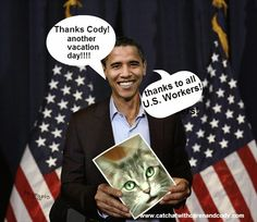Cat Chat With Caren And Cody: Labor Day 2015: You are welcome Mr.President!!!