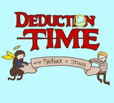 BBC Sherlock Deduction Time, common grab your John, and got solve murder cases. With Sherlock the sociopath and John the veteran, the murders will never end, deduction time! Sherlock Holmes, Sherlock Fandom, Sherlock John, Moriarty, Sherlock Humor, Sherlock Series, Martin Freeman, Benedict Cumberbatch, Adventure Time