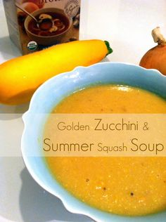 golden zucchini and summer squash soup Baby Puree Recipes, Baby Food Recipes, Soup Recipes, Cooking Recipes, Veggie Recipes, Paleo Recipes, Recipies, Zucchini Soup, Zucchini Squash