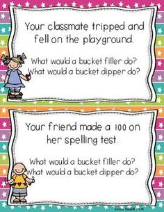 Classroom management: Bucket Filler Brigade. These cards have discussion scenarios to compare bucket fillers to bucket dippers. $7.50 at Teachers Pay Teachers. Might just be worth the money.