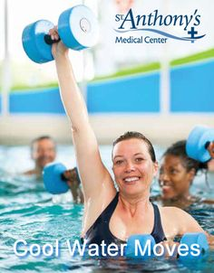 Stay cool in the pool with these cool water exercises and tips from St. Anthony's Medical Center, St. Louis, Mo.