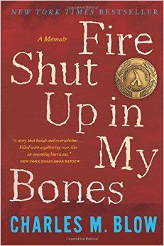 Breathtakingly beautiful and brave memoir, Fire Shut Up In My Bones is a must-read. I hope Blow plans to continue writing in this vein.