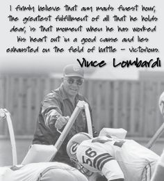 Vince Lombardi Quotes (series)...to core of character Coach Lombardi...