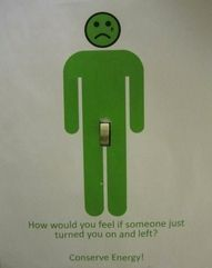 Don't turn em on and leave!!!!!!  Conserve Energy!!!!!!!!!!!!!!