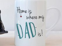 """""""Home is where my DAD is"""" - Tasse"""