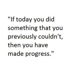 Make progress one action at a time