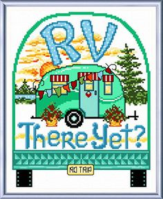RV There Yet? - camping/vacation theme cross stitch pattern designed by Ursula Michael.