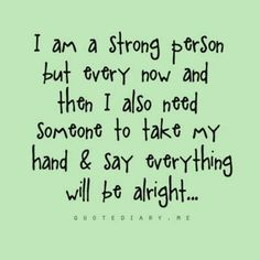 lonz, i am a strong person bt every now & then i also need you 2 take my hand...cuz ur my strenght..having u & justin make me feel better everyday....