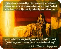 Mary's life shows us ... God notices. {Sally Clarkson}