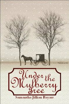 Under the Mulberry Tree: (Jacob's Daughter Series (An Amish, Christian Romance)) by Samantha Jillian Bayarr. Lizzie's lies from the past have finally caught up to her, and are wreaking havoc in Abby's life. Great Books To Read, Good Books, Amish Books, Amish Culture, Mulberry Tree, Book Authors, Romance Books, Book Worms, Christian