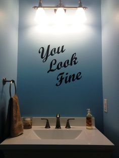 You Look Fine wall decal - replacement for a mirror!