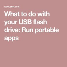 What to do with your USB flash drive: Run portable apps