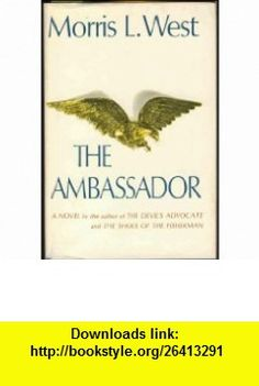 The Ambassador Morris L. West ,   ,  , ASIN: B001H8KUG8 , tutorials , pdf , ebook , torrent , downloads , rapidshare , filesonic , hotfile , megaupload , fileserve