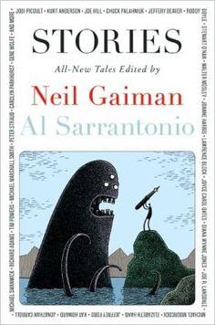 Stories: All-New Tales by Neil Gaiman, Al Sarrantonio (Editor)