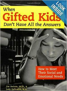 When Gifted Kids Don't Have All the Answers: How to Meet Their Social and Emotional Needs: Ph.D. Jim Delisle, Judy Galbraith M.A.: 978157542...