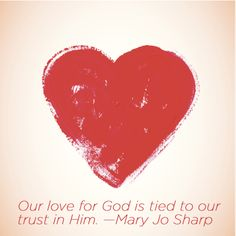 """""""Our love for God is tied to our trust in Him."""" —Mary Jo Sharp in Resilient Faith Happy Heart, Your Heart, Art Quotes, Inspirational Quotes, Christian Resources, Beth Moore, Don't Give Up, Be My Valentine"""