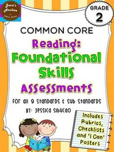 """2nd Grade Common Core Reading Foundational Skills Assessment - 52 pages - this pack includes 2 assessments for each sub standard. The assessments were carefully made to help you identify if the student mastered the standards or not. The checklists in this packet will help you be organized and be used for your record keeping. """"I Can"""" posters were also included to constantly remind the students what standards they are currently working on."""