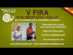 ALIMENTACIÓN CRUDA UNA FUENTE DE VITALIDAD Mercè Passola y Carles Viladevall.mp4 - YouTube