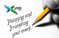 Planning and Promoting your event.  Read More - http://www.vmsevents.com #‎VMSEvents‬